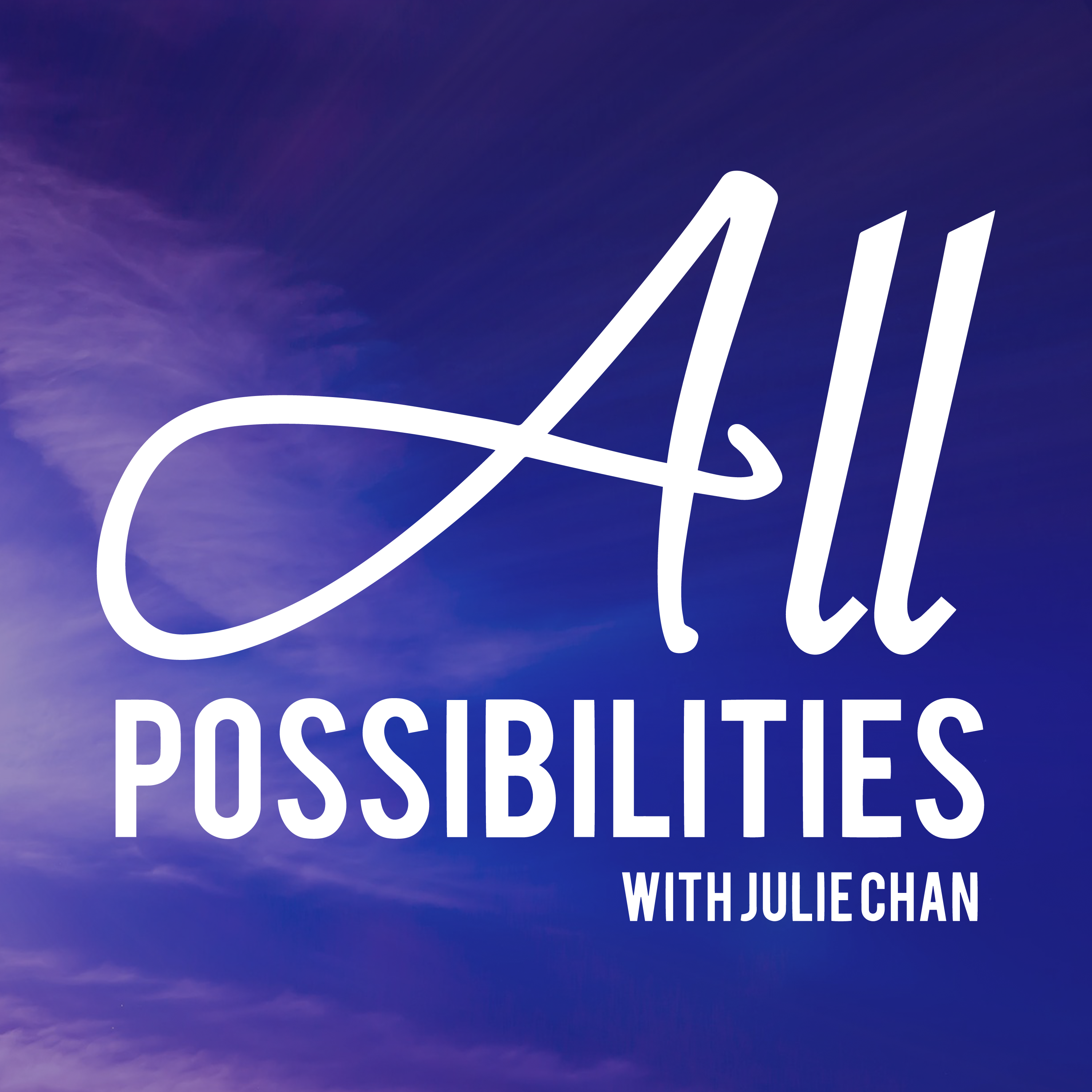 All Possibilities with Julie Chan